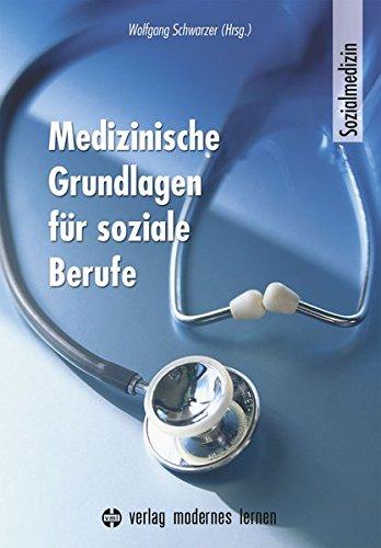 Medizinische Grundlagen für soziale Berufe: Sozialmedizin