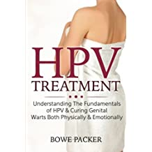 HPV Treatment: Understanding The Fundamentals Of HPV & Curing Genital Warts Both Physically & Emotionally