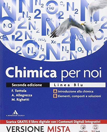 Chimica per noi. Vol. A-B. Ediz. blu. Per il Liceo scientifico. Con e-book. Con espansione online