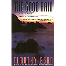 The Good Rain: Across Time and Terrain in the Pacific Northwest (Vintage Departures) by Timothy Egan (1991-12-03)