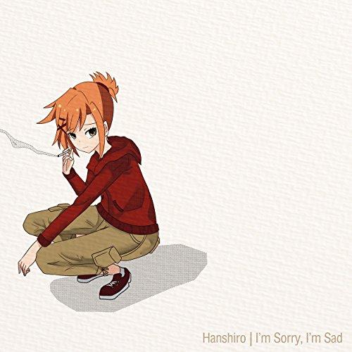 I'm Sorry, I'm Sad By Hanshiro On Amazon Music