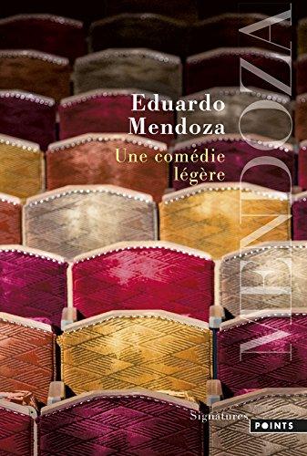 Une comédie légère par Eduardo Mendoza