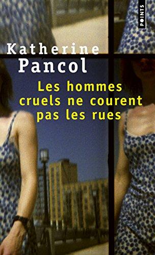 Les hommes cruels ne courent pas les rues : roman