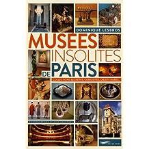 Musées insolites de Paris 2018