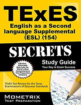 TExES English as a Second Language Supplemental (ESL) (154) Secrets Study Guide: TExES Test Review for the Texas Examinations of Educator Standards (English Edition) par [TExES Exam Secrets Test Prep Team]