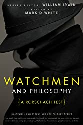 Watchmen and Philosophy: A Rorschach Test (Blackwell Philosophy & Pop Culture (eBook))