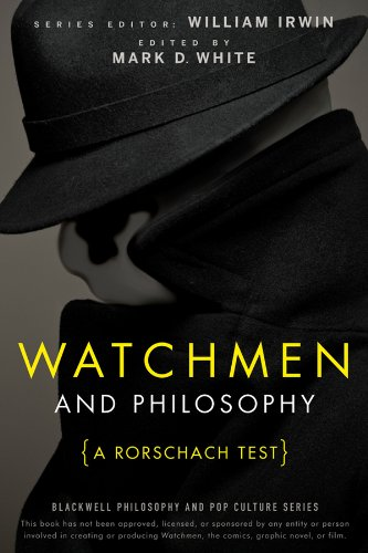 Watchmen and Philosophy: A Rorschach Test (Blackwell Philosophy and Pop Culture)