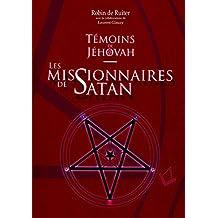 T??moins de J??hovah: Les missionnaires de Satan by Robin de Ruiter (2015-01-05)