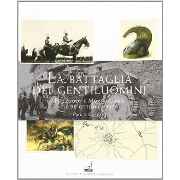 La Battaglia Dei Gentiluomini. Pozzuolo E Mortegliano Il 30 Ottobre 1917