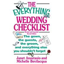 The Everything Wedding Checklist: The Gown, the Guests, the Groom, and Everything Else You Shouldn't Forget (Everything®) (English Edition)