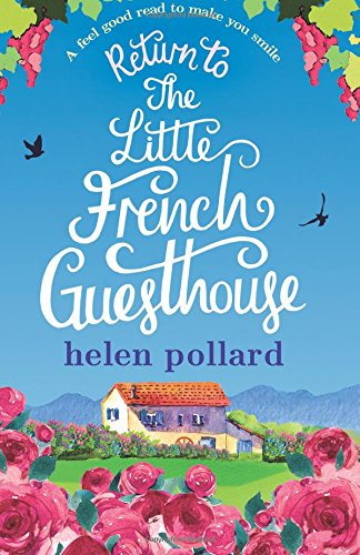 Return to the Little French Guesthouse (La Cour des Roses 2 )