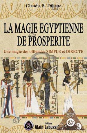 LA MAGIE EGYPTIENNE DE PROSPERITE