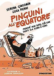 Pinguini all'equatore: Perché non tutto ciò che senti sul clima è