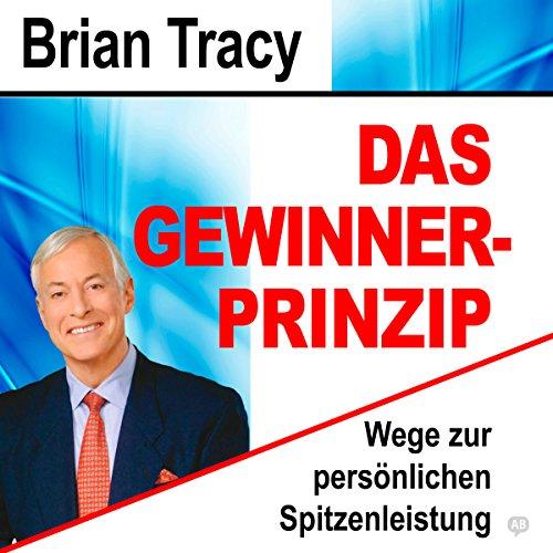 Buchseite und Rezensionen zu 'Das Gewinner-Prinzip: Wege zur persönlichen Spitzenleistung' von Brian Tracy