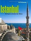 Istanbul: Metropole zwischen den Welten. Ein Bildband - Kai Strittmatter, Reto Guntli