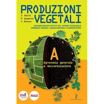 Produzioni Vegetali. Con Espansione Online. Per Le Scuole Superiori: 1