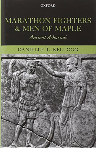 Marathon Fighters and Men of Maple: Ancient Acharnai by Danielle L. Kellogg (2013-10-15) par Danielle L. Kellogg