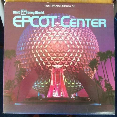 The Official Album Of Walt Disney World Epcot Center (US 1983) : Various (Disney Epcot Center)