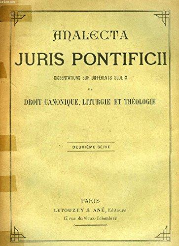 ANALECTA JURIS PONTIFICII, DISSERTATIONS SUR DIVERS SUJETS DE DROIT CANONIQUE, LITURGIE ET THEOLOGIE, 2e SERIE