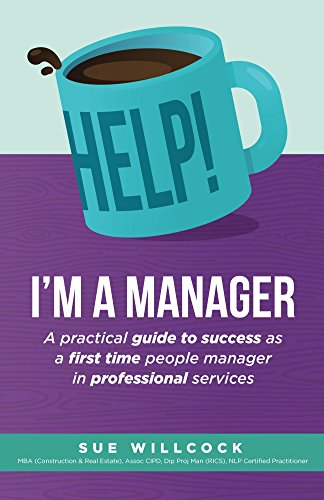 help-im-a-manager-a-practical-guide-to-success-as-a-first-time-people-manager-in-professional-servic
