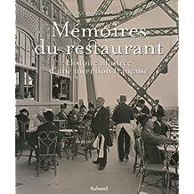 Mémoires du restaurant : Histoire illustrée d'une invention française