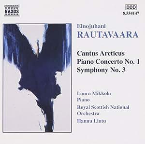 Rautavaara: Cantus Arcticus / Piano Concerto 1 / Symphony 3