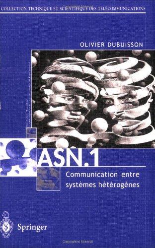 ASN.1 Communication entre systèmes hétérogènes : Guide d'utilisation, manuel de référence
