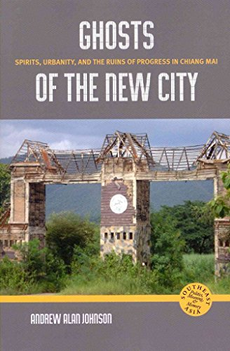 [(Ghosts of the New City : Spirits, Urbanity, and the Runs of Progress in Chiang Mai)] [By (author) Andrew Alan Johnson] published on (July, 2014)