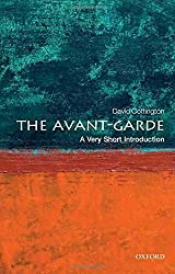 The Avant-Garde: A Very Short Introduction (Very Short Introductions) by David Cottington (2013-03-14)
