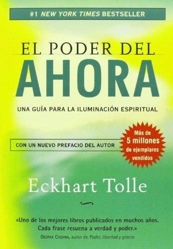 Descargar Libro El poder del ahora: una guía para la iluminación espiritual (Perenne) de Eckhart Tolle