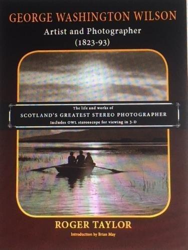 George Washington Wilson: Artist and Photographer