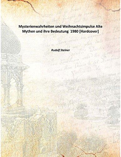 Mysterienwahrheiten und Weihnachtsimpulse Alte Mythen und ihre Bedeutung 1980 [Hardcover]