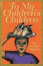 To My Children's Children by Sindiwe Magona (1994-05-01)
