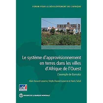 Le système d'approvisionnement en terres dans les villes d'Afrique de l'Ouest: L'exemple de Bamako (Africa Development Forum)