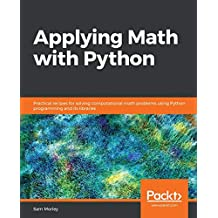 Applying Math with Python: Practical recipes for solving computational math problems using Python programming and its libraries