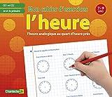 Telecharger Livres L heure analogique au quart d heure pres CE1 et CE2 Mon cahier d exercices 7 9 ans (PDF,EPUB,MOBI) gratuits en Francaise