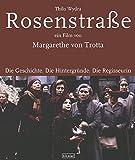 Rosenstraße - ein Film von Margarethe von Trotta: Die Geschichte. Die Hintergründe. Die Regisseurin