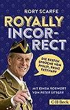 Royally Incorrect: Die besten Sprüche von Philip, Prinz Fettnapf (Beck Paperback)