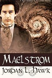Maelstrom: A Whyborne & Griffin Novel (Volume 7) by Jordan L. Hawk (2015-12-10)