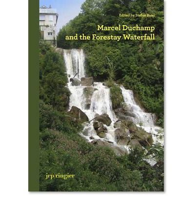[(Marcel Duchamp and the Forestay Waterfall )] [Author: Paul B. Franklin] [Feb-2011]
