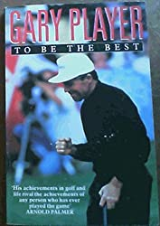 To be the Best by Gary Player (1992-06-01)