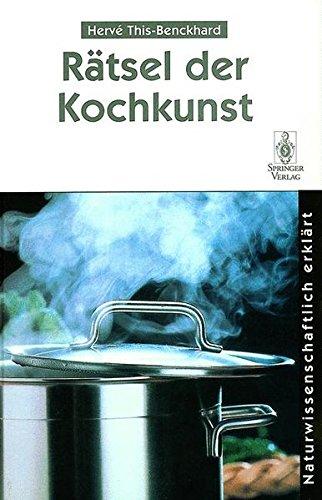 Rätsel der Kochkunst: Naturwissenschaftlich erklärt