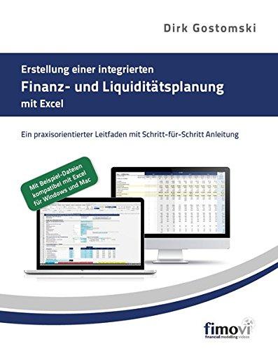 Erstellung einer integrierten Finanz- und Liquiditätsplanung mit Excel: Ein praxisorientierter Leitfaden mit Schritt-für-Schritt Anleitung