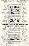 Liturgy of the Hours 2016 (UK & Ireland, Ordinary Time before Assumption) (Divine Office UK & Ireland)