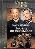 La Loi du Seigneur / William Wyler, Réal.   Wyler, William. Metteur en scène ou réalisateur