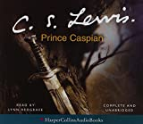 Prince Caspian (The Chronicles of Narnia): Complete & Unabridged