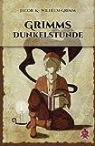 Grimms Dunkelstunde