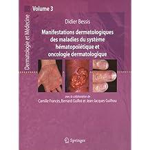 Manifestations dermatologiques des maladies du système hématopoiétique et oncologique dermatologique