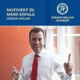 Motiviert zum Erfolg - Jürgen Höller