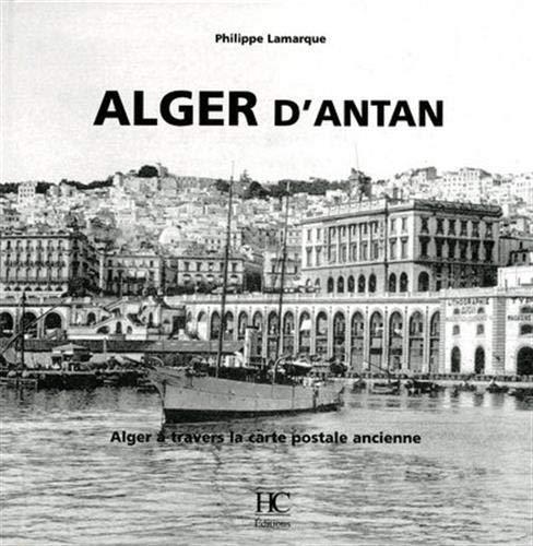 Alger d'Antan par Philippe Lamarque